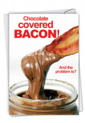 Chocolate Covered Bacon (Blank) Card